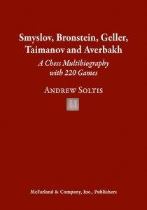 Smyslov, Bronstein, Geller, Taimanov and Averbakh - A Chess Multibiography with 220 Games (harcover edition)