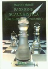 Passione scacchistica (un dilettante si racconta) - 2a mano
