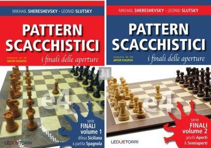 Pattern scacchistici - I finali delle aperture Vol.1 e Vol.2