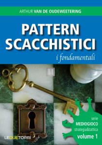 Pattern Scacchistici - i fondamentali - serie Mediogioco vol.1
