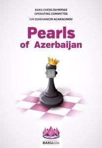 Pearls of Azerbaijan - The Official Chess Book of the 42nd Chess Olympiad, Baku 2016