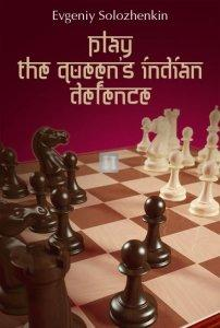 Play the Queen's Indian Defence - Solozhenkin