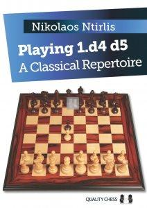 Playing 1.d4 d5 - A Classical Repertoire