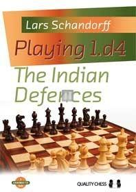 Playing 1.d4 - The Indian Defences (hardcover)