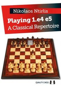 Playing 1.e4 e5 - A Classical Repertoire by Nikolaos Ntirlis