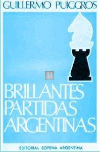Brillantes partidas argentinas  (in spagnolo) 2d hand rare book