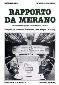 Rapporto da Merano - Campionato mondiale di scacchi 1981 Karpov - Korcnoj