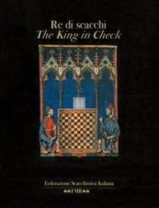 Re di scacchi. The King in Check - 2a mano Rare