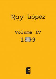 Ruy Lopez Volume IV - 1899