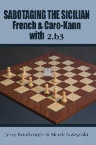 Sabotaging the Sicilian, French and Caro-Kann Defenses with 2.b3