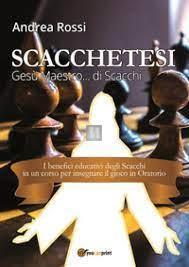 Scacchetesi - Gesù Maestro... di Scacchi - 2a mano