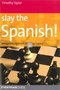 Slay the Spanish - Weapons against the Ruy Lopez