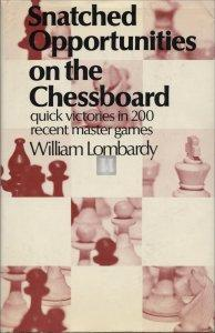 Snatched opportunities on the chessboard - William Lombardy - 2nd hand
