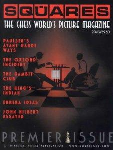 Squares The Chess World's Picture Magazine - 1st issue 2003 rare
