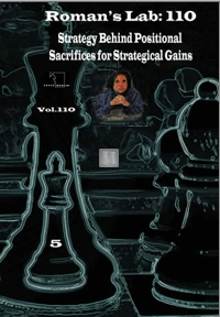 Strategy Behind Positional Sacrifices For Strategical Gains - ROMAN`S LAB 110 DVD