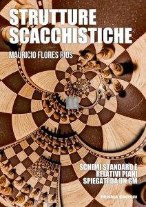 Strutture scacchistiche - schemi standard e relativi piani spiegati da un GM