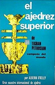 El ajedrez superior de Tigran Petrosian - 2nd hand