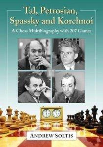 Tal, Petrosian, Spassky and Korchnoi: A Chess Multibiography with 207 Games