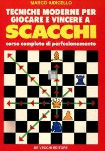 Tecniche moderne per giocare e vincere a scacchi - 2a mano