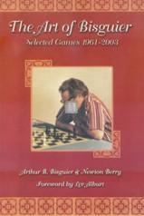 The art of Bisguier - Selected games 1961-2003