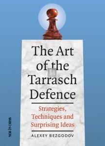 The Art of the Tarrasch Defence: Strategies, Techniques and Surprising Ideas