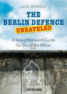 The Berlin Defence Unraveled - A Straightforward Guide for Black and White