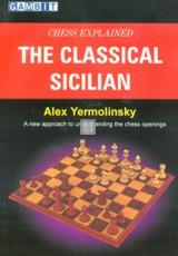 The Classical Sicilian - Chess Explained