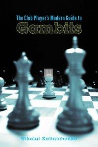 The Club Player's Modern Guide to Gambits: Fighting Chess from the Get-go