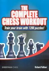 The Complete Chess Workout: Train your brain with 1200 puzzles!