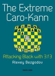 The Extreme Caro-Kann - Attacking Black with 3.f3