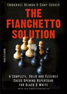 The Fianchetto Solution - A Complete, Solid and Flexible Chess Opening Repertoire