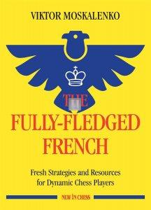 The Fully-Fledged French Fresh - Strategies and Resources for Dynamic Chess Players