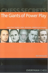 The Giants of Power Play - Learn from Topalov, Geller, Bronstein, Alekhine and Morphy