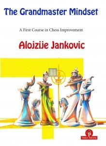 The Grandmaster Mindset – A First Course to Chess Improvement