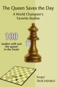 The Queen Saves the Day: A World Champion's Favorite Studies