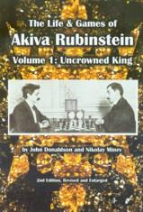 The Life and Games of Akiva Rubinstein vol.1 - Uncrowned King 2nd hand like new