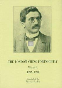 The London chess fortnightly (conducted by Lasker) Vol. I 1892-1893