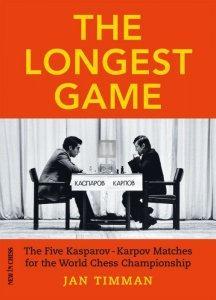 The Longest Game: The Five Kasparov - Karpov Matches for the World Chess Championship