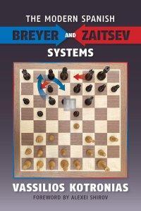 The Modern Spanish: Breyer and Zaitsev Systems
