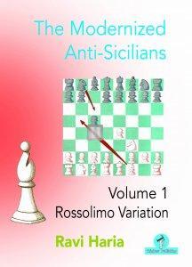 The Modernized Anti-Sicilians - Volume 1 - Rossolimo Variation