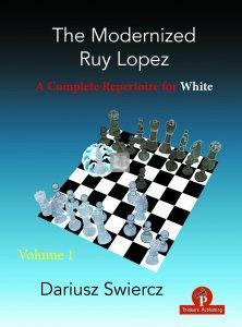 The Modernized Ruy Lopez – Volume 1 – A Complete Repertoire for White