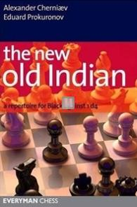 The New Old Indian: A Repertoire for Black against 1.d4