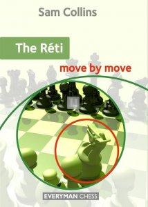 The Reti Opening: Move by Move