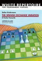 The Spanish Exchange Variation - a Fischer Favourite