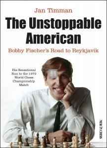 The Unstoppable American - Bobby Fischer's Road to Reykjavik