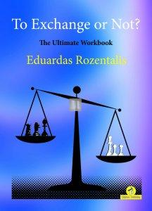 To Exchange or Not? The Ultimate Workbook