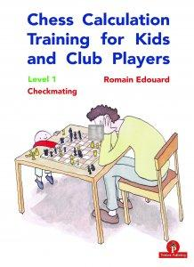 Training for Kids and Club Players – Level 1 – Checkmating