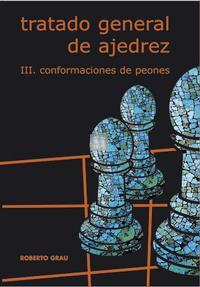 Tratado General de Ajedrez vol III conformaciones de peones - Roberto GRAU - 2nd hand