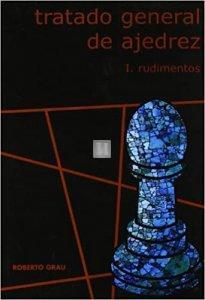 Tratado General de Ajedrez vol I rudimentos - Roberto GRAU - 2nd hand