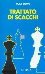 Trattato di scacchi (gioco di posizione e gioco di combinazione + valutazione della posizione e piano di gioco)